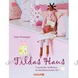 Tildas Haus: Traumhafte Stoffideen im skandinavischen Stil Fortyfikacje