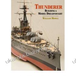 Thunderer: Building a Model Dreadnought William Mowll
