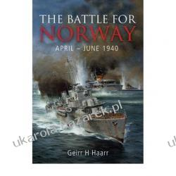 The Battle for Norway April - June 1940  Geirr H. Haarr Historyczne