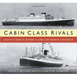 Cabin Class Rivals: Lafayette & Champlain, Britannic & Georgic and Manhattan & Washington Pozostałe