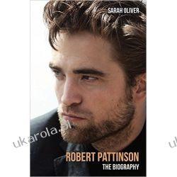 Biografia Robert Pattinson: The Biography  Pozostałe