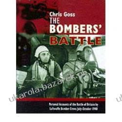 LUFTWAFFE BOMBERS' BATTLE OF BRITAIN The Inside Story - July-October 1940 Chris Goss Pozostałe