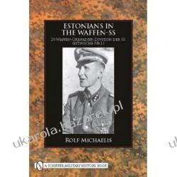 ESTONIANS IN THE WAFFEN-SS Rolf Michaelis Pozostałe