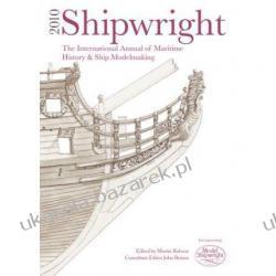Shipwright, 2010: The International Annual of Maritime History and Ship Modelmaking John Bowen Pozostałe