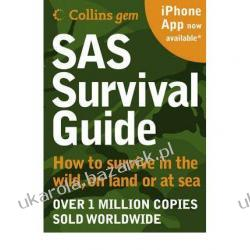 SAS Survival Guide: How to Survive in the Wild, on Land or Sea  John 'Lofty' Wiseman Lotnictwo