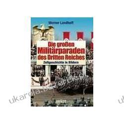 Die großen Militärparaden des Dritten Reiches Kalendarze ścienne