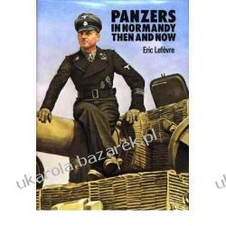 Panzers in Normandy: Then and Now Eric Lefevre, R. Cooke Zestawy, pakiety