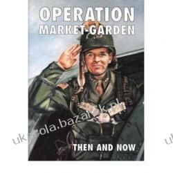 Operation Market-garden Then and Now: v. 1  Karel Margry