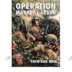 Operation Market-garden Then and Now: v. 2  Karel Margry