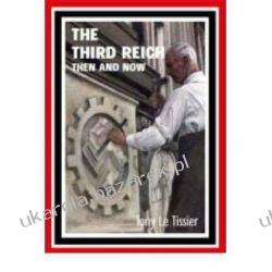 The Third Reich Then and Now  Tony Le Tissier Kalendarze ścienne