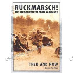 Ruckmarsch Then and Now: The German Retreat from Normandy Jean-Paul Pallud Zagraniczne