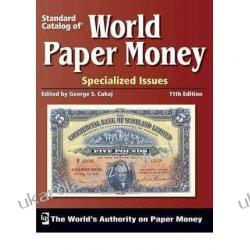 Standard Catalog of World Paper Money: Specialized Issues George S. Cuhaj