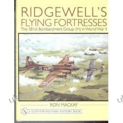 RIDGEWELL'S FLYING FORTRESS The 381st Bombardment Group (H) in World War II Ron MacKay