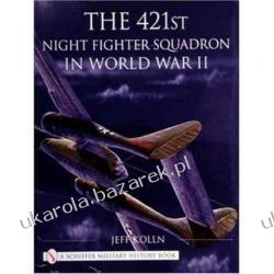 The 421st Night Fighter Squadron: In World War II (Schiffer Military History Book) Jeff Kolln Kalendarze książkowe