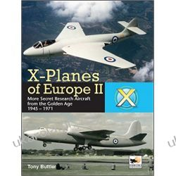 X-Planes of Europe II: Military Prototype Aircraft from the Golden Age