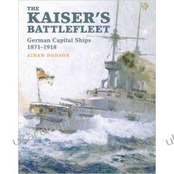 The Kaiser's Battlefleet: German Capital Ships 1871-1918 Zagraniczne