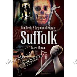 Foul Deeds and Suspicious Deaths around Suffolk Kalendarze ścienne