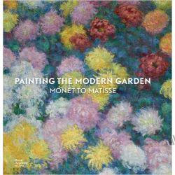 Painting the Modern Garden: Monet to Matisse Zagraniczne