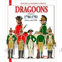 Dragons 1750-1792 : Tome 2 (Officers & Soldiers)