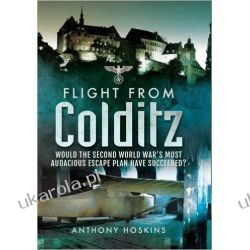 Flight from Colditz: Would the Second World War s Most Audacious Escape Plan Have Succeeded? II wojna światowa