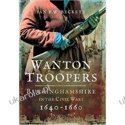 Wanton Troopers: Buckinghamshire in the Civil Wars 1640 - 1660 Fortyfikacje