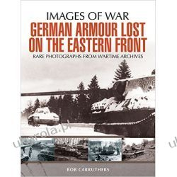German Armour Lost in Combat on the Eastern Front (Images of War) Kalendarze ścienne