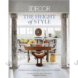 Elle Decor: The Height of Style: Inspiring Ideas from the World's Chicest Rooms