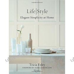 Tricia Foley Life/Style: Elegant Simplicity at Home Pozostałe