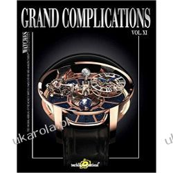 Grand Complications XI: Volume XI: High-Quality Watchmaking: 11 (Tourbillon International) Pozostałe