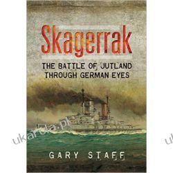 Skagerrak: The Battle of Jutland Through German Eyes  Zagraniczne