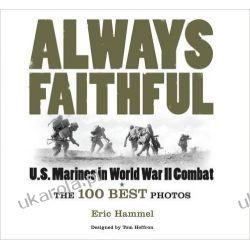 Always Faithful: US Marines in World War II Combat (General Military) Pozostałe