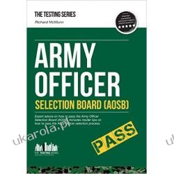 Army Officer Selection Board (AOSB) - How to pass the Army Officer Selection process including Interview Questions, Planning Exercises and Scoring Criteria: 1 (Testing Series)