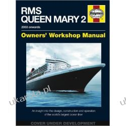 RMS Queen Mary 2 Manual: An Insight into the Design, Construction and Operation of the World's Largest Ocean Liner (Owners Workshop Manual) Pozostałe