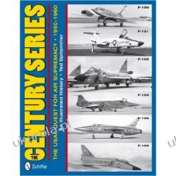 Century Series: the USAF Quest for Air Supremacy, 1950-1960 Pozostałe