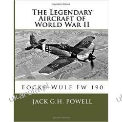 The Legendary Aircraft of World War II: Focke-Wulf Fw 190: Volume 5 Sztuka, malarstwo i rzeźba