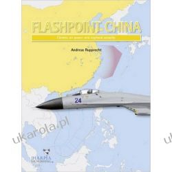 Flashpoint China: Chinese Air Power and the Regional Balance Historyczne