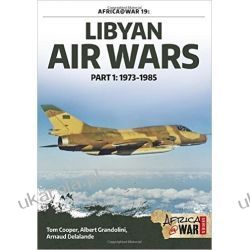 Libyan Air Wars: 1973-1985 Pt. 1 (Africa@War Series)