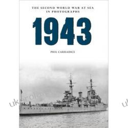 1943 The Second World War at Sea in Photographs Pozostałe