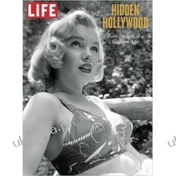 LIFE Hidden Hollywood: Rare Images of a Golden Age Pozostałe