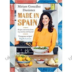 Made In Spain: Recipes and stories from my country and beyond Pozostałe