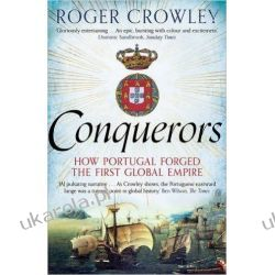 Conquerors: How Portugal Forged the First Global Empire Historyczne