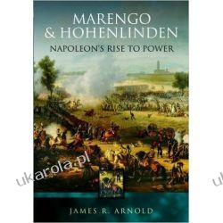 Marengo and Hohenlinden: Napoleon's Rise to Power Historyczne
