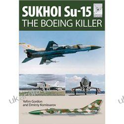 Flight Craft 5: Sukhoi Su-15: The 'Boeing Killer Yefim Gordon