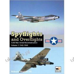Spyflights and Overflights: US Strategic Aerial Reconnaissance, 1945-1960 Kampanie i bitwy