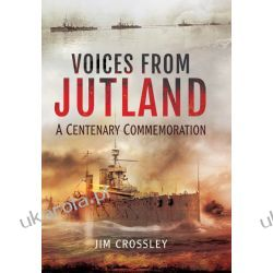 Voices from Jutland: A Centenary Commemoration Jim Crossley