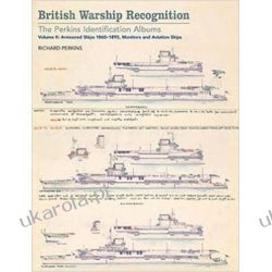 British Warship Recognition: The Perkins Identification Albums: Volume II: Armoured Ships 1860-1895, Monitors and Aviation Ships: 2 Kalendarze ścienne
