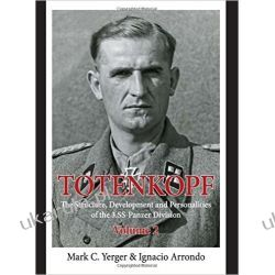 Totenkopf. Volume 2: The Structure, Development and Personalities of the 3.SS-Panzer-Division Oddziały i formacje wojskowe
