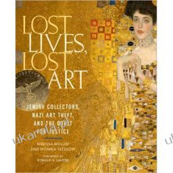 Lost Lives, Lost Art: Jewish Collectors, Nazi Art Theft and the Quest for Justice Kalendarze ścienne