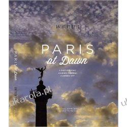 PARIS at Dawn: A PHOTOGRAPHIC JOURNEY THROUGH A HIDDEN CITY Kalendarze ścienne