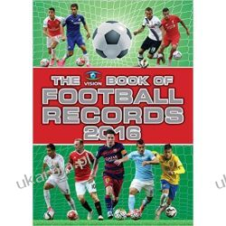 The Vision Book of Football Records 2016 Historyczne